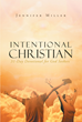 "Author Jennifer Miller's Newly Released ""INTENTIONAL CHRISTIAN; 31 Day Devotional for God Seekers"" Teaches the Value of Cultivating an Intimate Relationship with God"