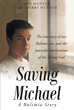 "Jon and Sherry Hunter's Newly Released ""Saving Michael: A Bulimia Story"" is a Powerful Story of Faith and How a Family Deals with Illness and Adversity"