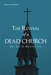 "Author Dr. Len G. Broughton's Newly Released ""The Revival Of A Dead Church"" is a Timeless Call to Revive the Church"