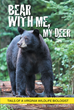 "David Kocka's New Release ""Bear With Me, My Deer: Tails Of A Virginia Wildlife Biologist"" Presents Humorous Encounters With Wildlife And Their Interactions With People"