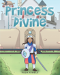 "Author Reda Kimble's Newly Released ""Princess Divine"" Is A Collection Of Short Stories Detailing The Adventures Of A Sin Slayer Named Princess Divine."