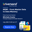 A Webinar On How Digital Transformation Is Shaping Master Data Management (MDM)