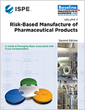 ISPE Releases Baseline® Guide: Risk-Based Manufacture of Pharmaceutical Products (Second Edition)