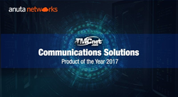 TMC selects Anuta Networks a 2017 Communications Solutions Products of the Year Award Winner