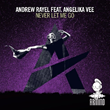 "Out Now: Andrew Rayel featuring Angelika Vee, ""Never Let Me Go"" (Armind)"