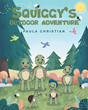 "Author Paula Christian's Newly Released ""Squiggy's Outdoor Adventure"" Is the Story of a Curious Young Turtle Who Learns to Obey the Rules"