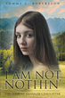 "Tommy G. Robertson's newly released ""I Am Not Nothin': The Serpent Handler's Daughter"" is a love story between a young Appalachian girl and a wounded soldier."