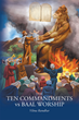 "Author Vilma Ramdhar's Newly Released ""The Ten Commandments vs Baal Worship"" Guides Readers to the Lord Jesus Christ, His Wisdom, and Salvation"