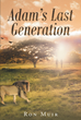 "Author Ron Muir's Newly Released ""Adam's Last Generation"" is a Tale of Holy War and Love"