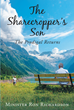 "Author Minister Ron Richardson's Newly Released ""The Sharecropper's son: The Prodigal Returns"" Is a Captivating Story of Arrogance, Failure, Faith and Restored Life"