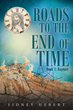 "Author Sidney Hebert's Newly Released ""Roads to the End of Time - Book 1: Rapture"" Is an Innovative and Thought-Provoking Christian Book Series About the 144,000"