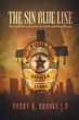 """Author Barry Q. Brooks J.D.'s Newly Released """"The Sin Blue Line: How God delivered me from the LAPD and other miracles"""" Is a Tale of Corruption and Retaliation"""
