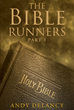 "Author Andy Delancy's Newly Released ""The Bible Runners"" Is a Thrilling Tale of Faith Set in a Dystopian America Without Religion"
