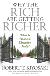 Why The Rich Are Getting Richer By Robert Kiyosaki and Contributor Tom Wheelwright