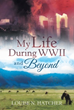 New Autobiography Shares The Author's Experience Surviving World War II, Coming to US