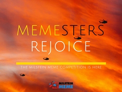 Memesters Rejioce: The Milstein Meme Competition is here!