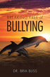 Dr. Bria Bliss Releases 'Breaking Free of Bullying'