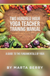 'Two Hundred Hour Yoga Teacher Training Manual' released