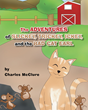 "Charles McClure's New Book ""The Adventures of Slickey, Trickey, Ickey, and the Bad Cat Earl"" is a Holiday Tale that Embraces Festivity for Friends, Family, and Felines"