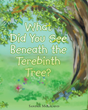 "Author Sandra McLeland's Newly Released ""What Did You See Beneath the Terebinth Tree?"" is a Colorful Book of Rhymes for Toddlers"
