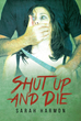 "Author Sarah Harmon's New Book ""Shut up & Die"" Is the Story of a Young Woman's Love and Trust, Brutally Destroyed by a Secret and Illicit Love Affair."