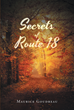 "Maurice Goudreau's Newly Released ""Secrets of Route 18"" Is a Climactic Novel About the Journey an Unconventional Family Must Go Through When Searching for the Truth"