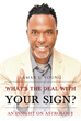 "Author Lamar J. Young's New Book ""What's the Deal with Your Sign?"" is an Exploration of Astrological Science and a Critical Examination of the Twelve Zodiac Signs"