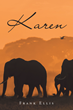 "Author Frank Ellis's new book ""Karen"" is a suspenseful tale pitting two American siblings searching for diamonds against the harsh realities of the African jungle."