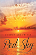 "Author Gordon Kim Prince's New Book ""Red Sky"" Is a Gripping Adventure Pitting a Small Band of Military Men and Women Against the Global Menace of Drug Trafficking"