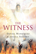 "Jessica Serrano & Daniel Manriquez's New Book ""The Witness"" Is A Philosophical, Eye-Opening Work That Delves Into The Unknowns Of Religion"