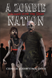 "Author Charlie (Chawtoma) Davis's New Book ""A Zombie Nation: Walking with the Dead"" Is The Story Of A Young Man Duped By Terrorists Into Leaving His Home To Join Them"