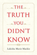 """Author Lakisha Marie Mackie's New Book """"The Truth You Didn't Know"""" Is A Reflection On The Ups And Downs In The Life Of A Young Woman Growing Up In Augusta, Georgia"""