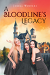 "Author Jexika Winters's New Book ""A Bloodline's Legacy"" Is The Story Of The Strength In A Royal Bloodline To Withstand The Trials Of Very Time And Prevail Victorious"