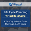 Eli Financial to Host Life Cycle Planning Virtual Boot Camp