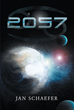 """Author Jan Schaefer's new book """"2057"""" is a science fiction thriller featuring the world's best astronauts who must obtain a substance from space to eradicate cancer."""