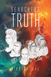 "Author Nikkita Rae's New Book ""Searchers Truth"" is the Second Installment in the ""Searchers"" Science Fiction Trilogy."
