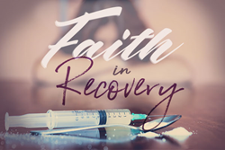 World Religion News 'Faith In Recovery' 12-Part Series