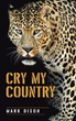 Mark Dixon releases new marketing push for 'Cry My Country'