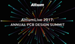 Preview Altium Designer 18 at AltiumLive 2017: Annual PCB Design Summit