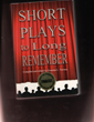 Short Plays to Long Remember includes 2 plays  by Daniel P Quinn in this anthology