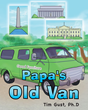 "Tim Gust, Ph.D.'s new book ""Papa's Old Van"" provides children a glimpse into multiple historical sites in the United States and emphasizes the importance of family."