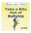 "Laci Stapp's new book ""Benson's Pals - Take a Bite Out of Bullying"" is a heartfelt story that exhibits responsible behavior to young readers."