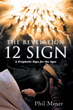 Understanding the Meaning and Purpose of the Revelation 12 Sign