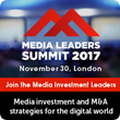 Media Leaders Summit 2017 announced to tackle digital growth and convergence strategies