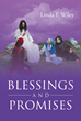 """Linda F. Wiley's New Book """"Blessings and Promises"""" Is a Christian Devotional Which Reviews the Blessings and Promises Made by Jesus Christ, Referred to as the Beatitudes"""