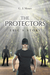 """Author G. J. Moses's New Book """"The Protectors: Eric's Story"""" Is a Gripping Tale of Love, Loyalty, and Survival Under Extraordinary Circumstances."""