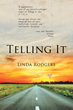 "Author Linda Rodgers's New Book ""Telling It"" Is a No-Holds-Barred Collection of Essays on Life, Character, and Relationships"