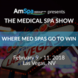 Earn CME and Stay On Top of the Medical Spa Industry the Medical Spa Show Presented by the American Med Spa Association