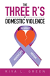 Author Riva L. Green reveals 'The Three R's of Domestic Violence'