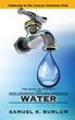 Extreme Energy Solutions, Inc., CEO Samuel K. Burlum Explains the Fight to Protect Clean Drinking Water in New Book